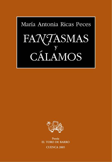 Maria Antonia Ricas, Fantasmas y Cálamos, Ediciones El Toro de Barro, Tarancón de Cuenca 2005