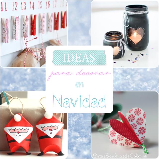 Entre sombras de colores ideas para navidad i for Decoracion del hogar navidad 2015