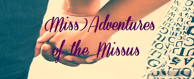 (Miss)adventures of the Missus