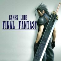 Games Like Final Fantasy,Final Fantasy