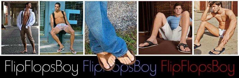 FlipFlopsBoy...AGAIN!