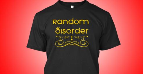 Random Disorder Shirt