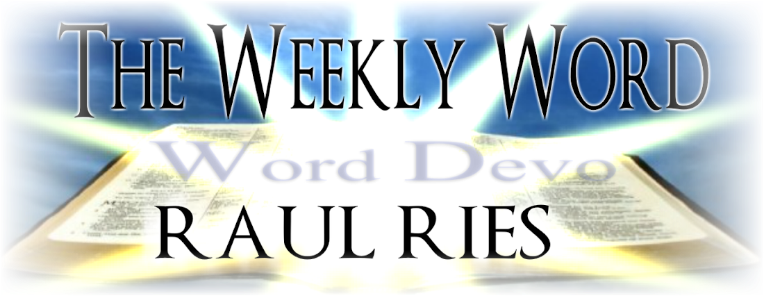 The Weekly Word with Raul Ries