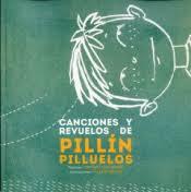Canciones y revuelos de Pillín Pilluelos