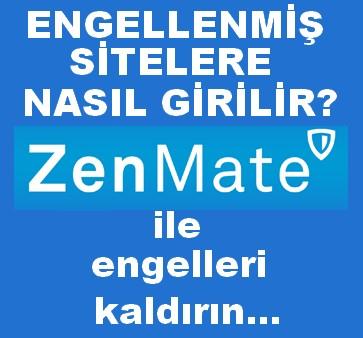 ZENMATE İLE ENGELLERİ KALDIRIN