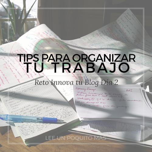 Reto Innova tu Blog: Dia 2 (Organiza tu trabajo)