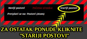 OSTATAK PONUDE - STARIJI POSTOVI