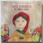 """Santa Bernardita"". Violeta Becker. Editorial Logos. Rosario. 2015"