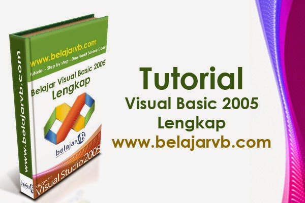 Tutorial VB .Net 2005 Lengkap | Belajar VB 2005 Paling Lengkap