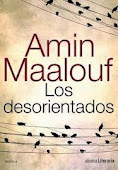 LOS DESORIENTADOS de Amin Maalouf