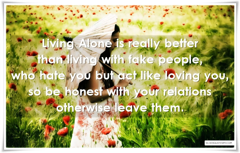 Living Alone Is Really Better Than Living With Fake People, Don't Do It To Others, Picture Quotes, Love Quotes, Sad Quotes, Sweet Quotes, Birthday Quotes, Friendship Quotes, Inspirational Quotes, Tagalog Quotes