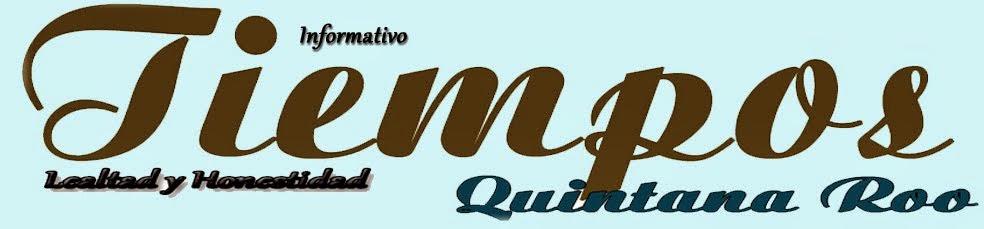 Tiempos Quintana Roo