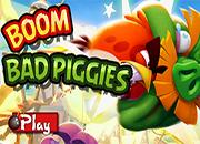Boom Bad Piggies
