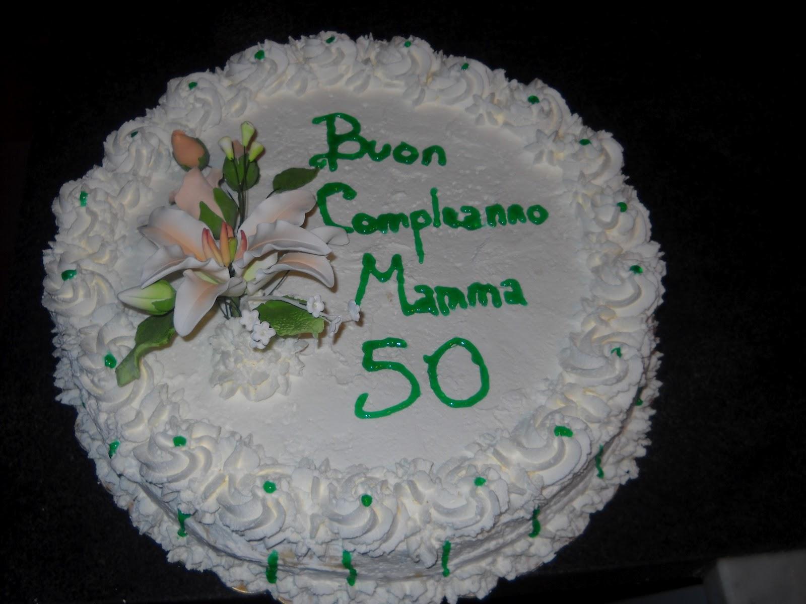 Quando L Appetito C è Torte Per I 50 Anni Di Mamma