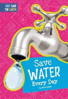 bookcover of SAVE WATER EVERY DAY   by Mari C. Schuh