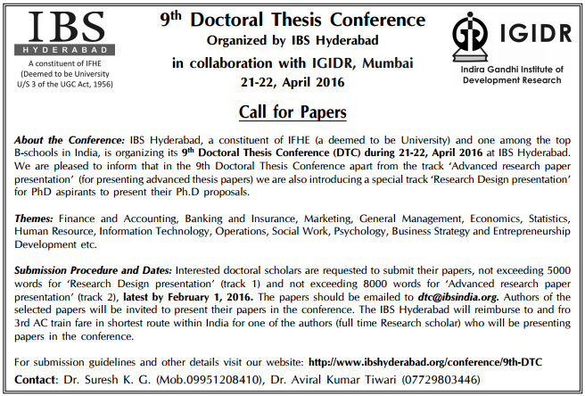 doctoral thesis database india 2017 edition of doctoral thesis conference will be held at ibs, hyderabad starting on 20th april it is a 2 day event organised by ibs, hyderabad and will conference related various research thesis the doctoral thesis conference, organized by the ibs, hyderabad will take place from 20th april to the.