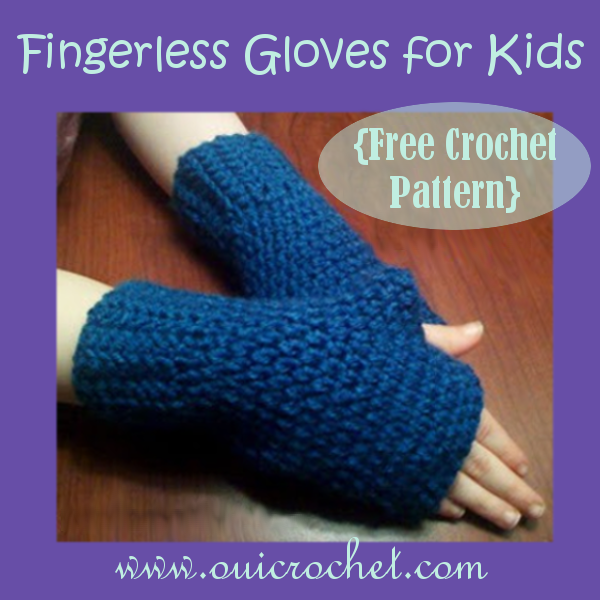 Free Crochet Pattern Childrens Fingerless Gloves : Oui Crochet: Fingerless Gloves For Kids {Free Crochet Pattern}