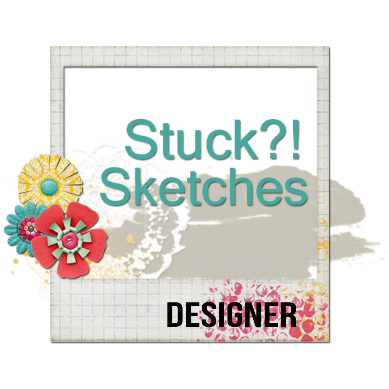 Design Team Stuck?! Sketches
