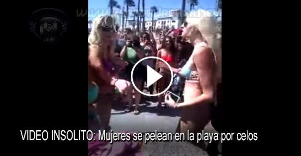 PELEAS CALLEJERAS: Mujeres se pelean en la playa por celos
