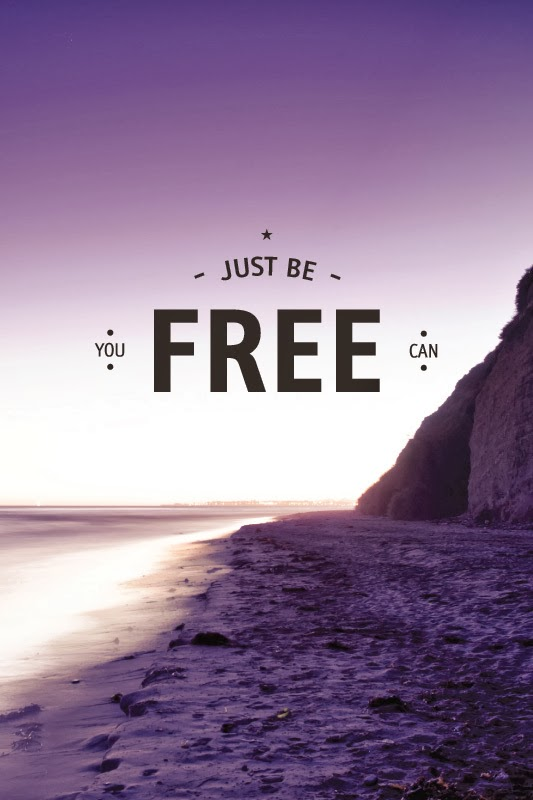 Inspirational Quotes: Just be free