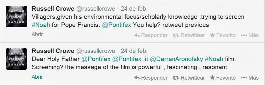 Russell Crowe quiere que el Papa vea 'Noé'. Tweets de Russell Crowe a la cuenta @Pontifex. Making Of. MÁS CINE