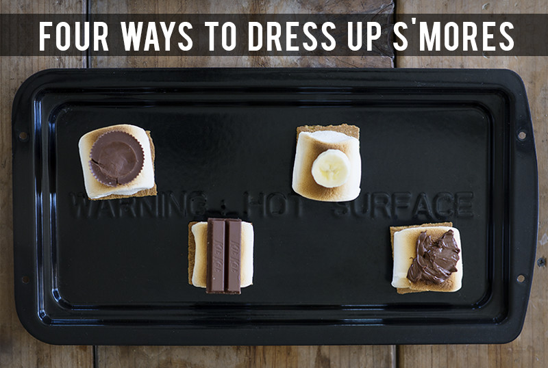 4 Ways To Dress Up S'mores - littleladylittlecity.com