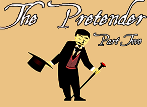 The Pretender Part Two