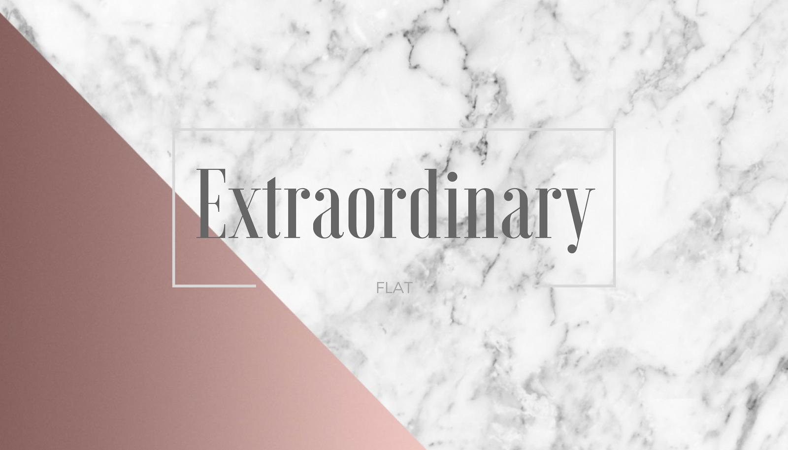 Extraordinary FLAT
