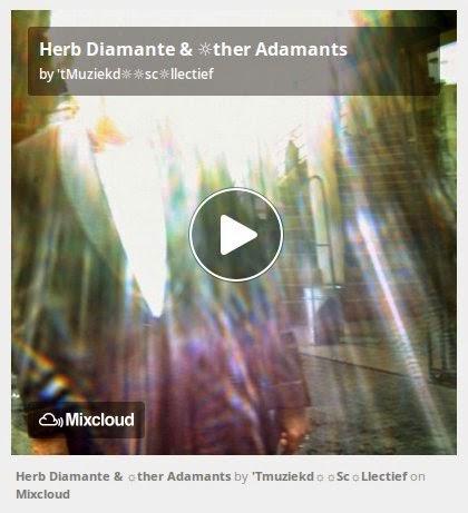 http://www.mixcloud.com/straatsalaat/herb-diamante-ther-adamants/