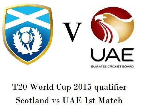 Scotland vs UAE 1st Match