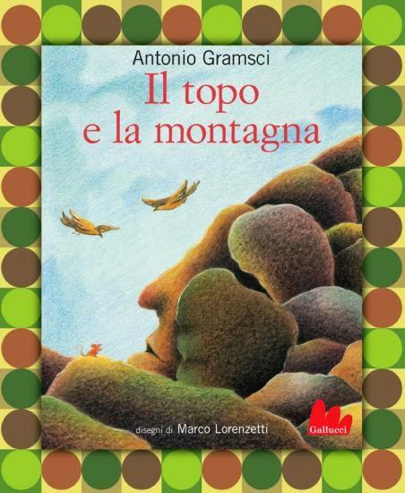 Antonio Gramsci Lettere Dal Carcere: Associazione Arcobaleno Genitori Per La Scuola: IL TOPO E