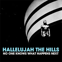 Hallelujah The Hills - 'No One Knows What Happens Next' CD Review