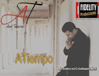 "Axel Tavarez presenta segundo sencillo: ""A Tiempo"""