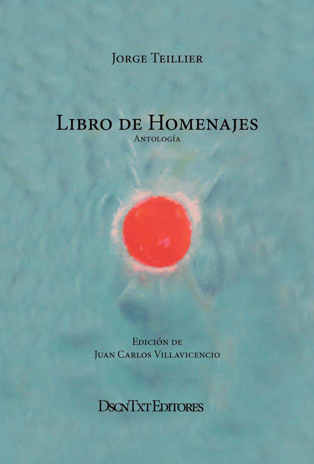 Libro de homenajes, de Jorge Teillier. Edición de Juan Carlos Villavicencio