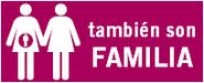 ELLAS TAMBIÉN SON UNA FAMILIA.