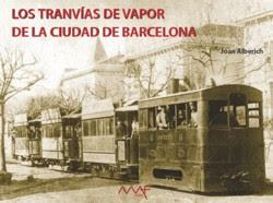 Volumen I: Los tranvías de vapor de la ciudad de Barcelona