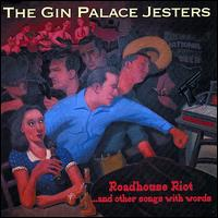 Gin Palace Jesters: Roadhouse Riot and Other Songs with Words (2008)