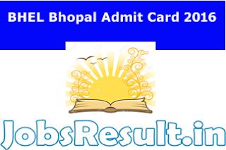 BHEL Bhopal Admit Card 2016