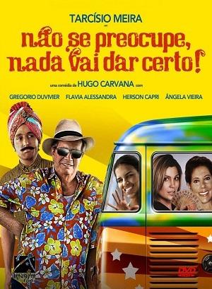 Filme Não Se Preocupe, Nada Vai Dar Certo 2011 Torrent