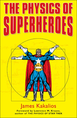 """physics of superheroes Kakalios has published two editions of """"the physics of superheroes,"""" as well as  other works on scientific concepts relating to pop culture."""