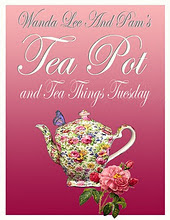 TUESDAY-TEA THINGS TUESDAY-Wanda Lee