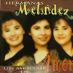 Hermanas Meléndez-Un Mensaje De Amor-