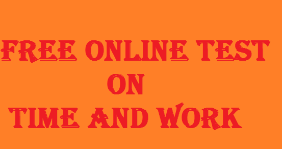 Free online test on Time and Work for SSC CGL Tier 1 Exam