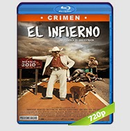 El Infierno (2010) BRRip 720p Audio Latino 5.1