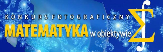 Konkurs fotograficzny Matematyka w obiektywie