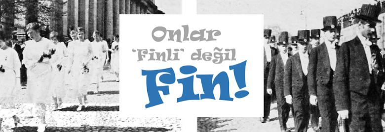 Onlar Finli değil, Fin!