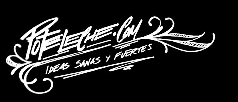 POTELECHE.COM - IDEAS SANAS Y FUERTES