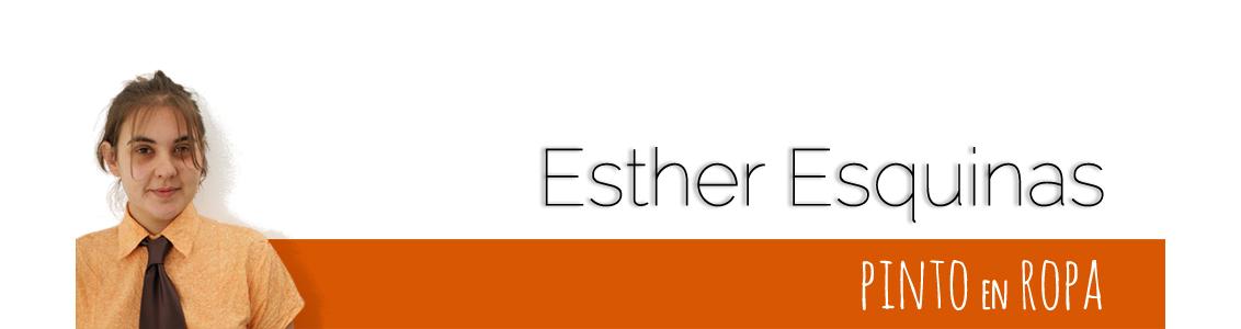 Esther Esquinas - Pinto en ropa