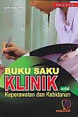 ajibayustore  Judul Buku : Buku Saku Klinik untuk Keperawatan dan Kebidanan Pengarang : Siti Asfuah   Penerbit : Nuha Medika