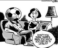 ¿no crees que ha habido demasiado fútbol en TV últimamente?